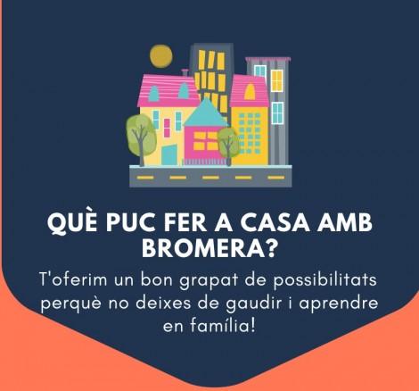 Què puc fer a casa amb Bromera?