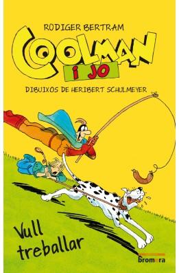 Coolman i jo. Vull treballar