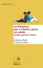 La literatura per a infants i joves en català. Anàlisi, gèneres i història
