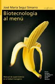 Biotecnologia al menú. Manual de supervivència en el debat transgènic