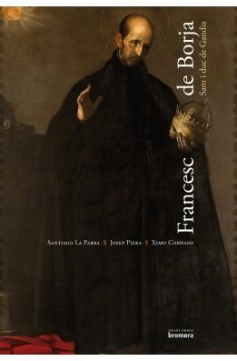 Francesc de Borja. Sant i duc de Gandia