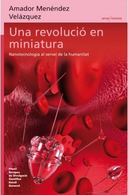 Una revolució en miniatura. Nanotecnologia i disciplines convergents
