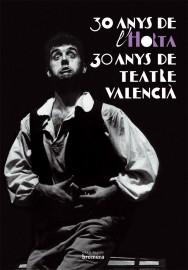 30 anys de l'Horta, 30 anys de teatre valencià