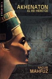 Akhenaton, el rei heretge
