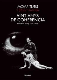 Moma Teatre 1982-2002. Vint anys de coherència