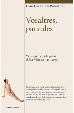 Vosaltres, paraules. Vint-i-cinc anys de poesia al País Valencià