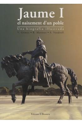 Jaume I. El naixement d'un poble. Una biografia il·lustrada