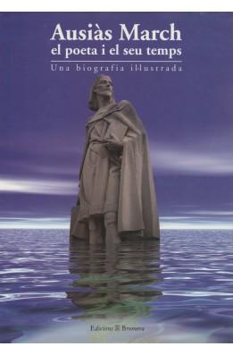 Ausiàs March. el poeta i el seu temps. Una biografia il·lustrada