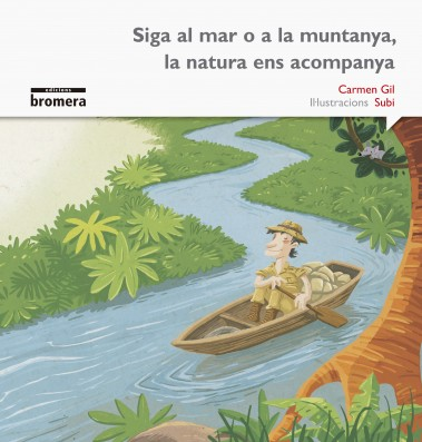 Siga al mar o a la muntanya, la natura ens acompanya