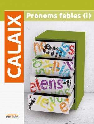 Calaix de pronoms febles (I)