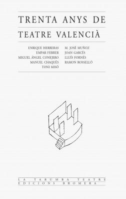 Trenta anys de teatre valencià