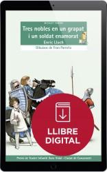 Tres nobles en un grapat i un soldat enamorat (llibre digital)