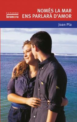Només la mar ens parlarà d'amor