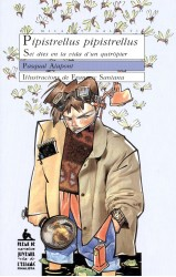 Pipistrellus pipistrellus (Set dies en la vida d'un quiròpter)