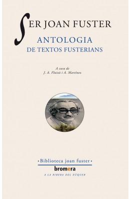 Ser Joan Fuster. Antologia de textos fusterians