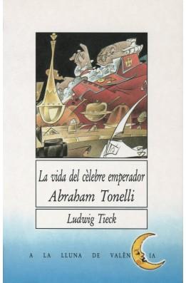 La vida del cèlebre emperador Abraham Tonelli