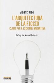 L'arquitectura de la ficció. Claus per a escriure narrativa