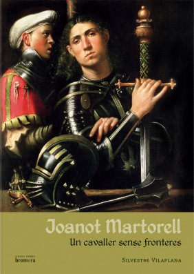 Joanot Martorell. Un cavaller sense fronteres