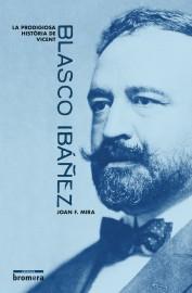 La prodigiosa història de Vicent Blasco Ibáñez
