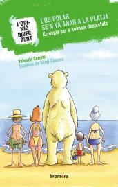 L'os polar se'n va anar a la platja. Ecologia per a animals despistats