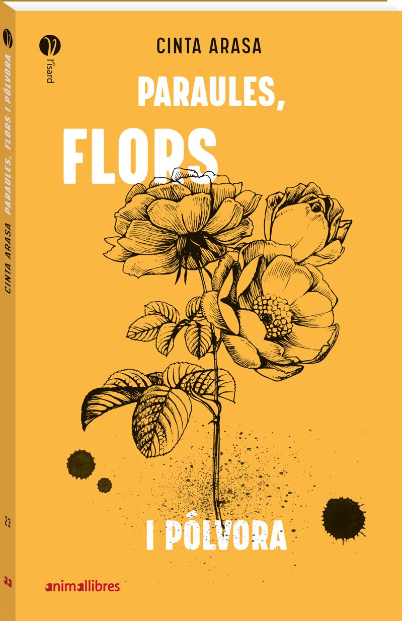 Paraules, flors i pòlvora, de cinta Arasa