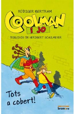 Coolman i jo. Tots a cobert