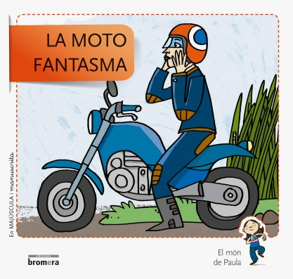 La moto fantasma En Majúscula i manuscrita
