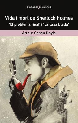 """Vida i mort de Sherlock Holmes. """"El problema final"""" i """"La casa buida"""""""