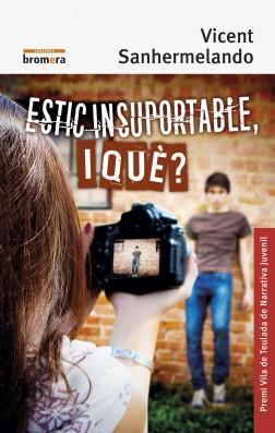 Estic insuportable, i què?