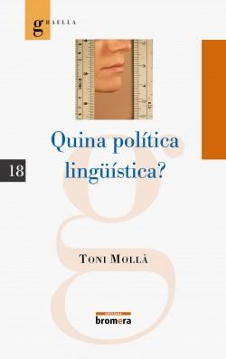 Quina política lingüística?