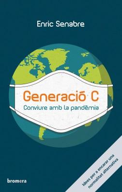 Generació C. Conviure amb la pandèmia